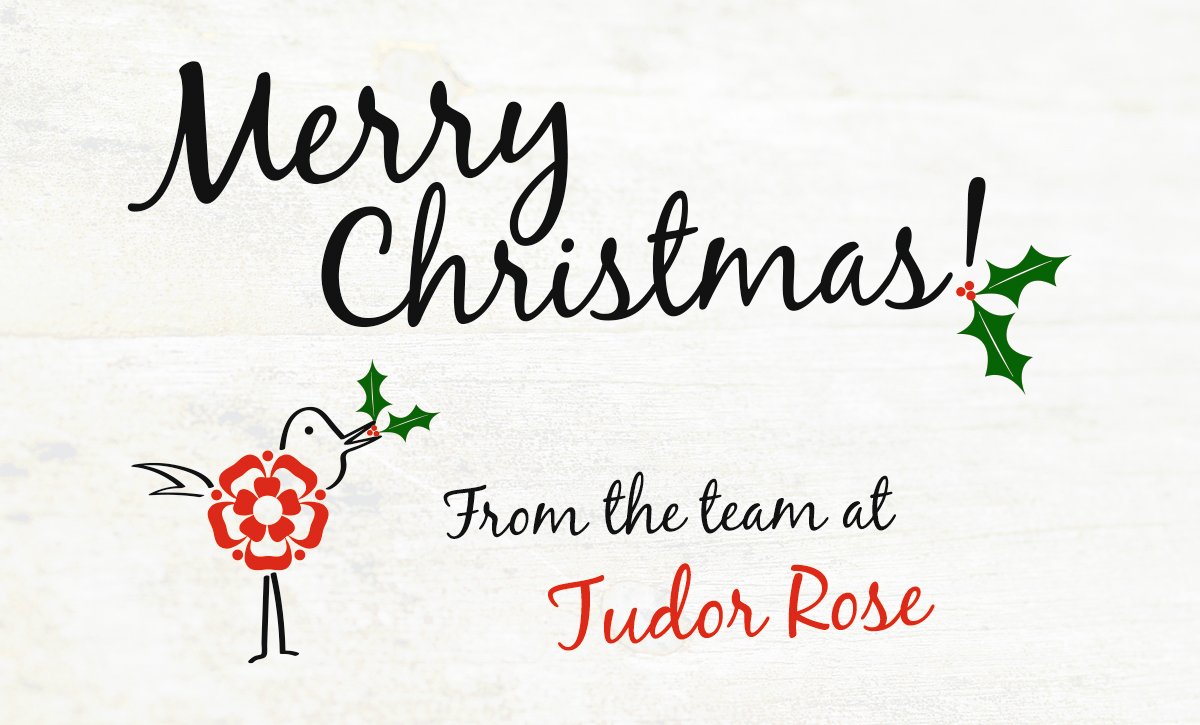 Merry Christmas from all of us at Tudor Rose