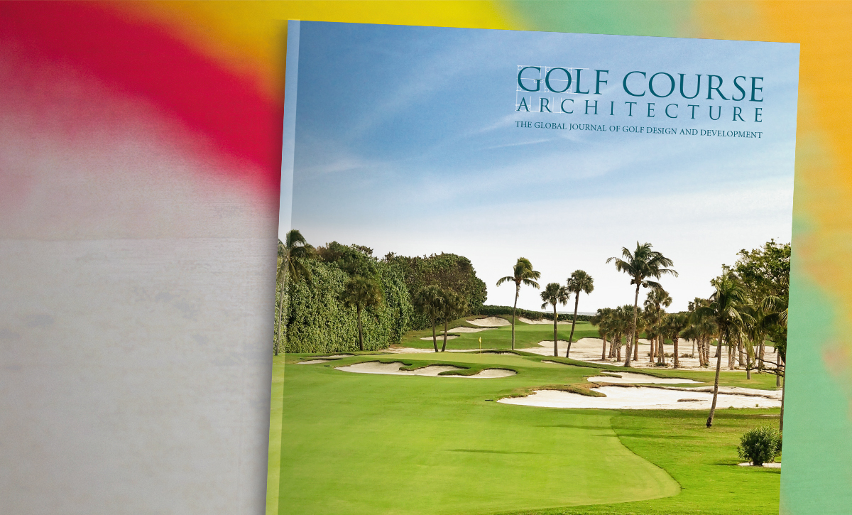 Out now: Golf Course Architecture issue 47